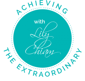 Achieve the Extraordinary with Lily Chiam